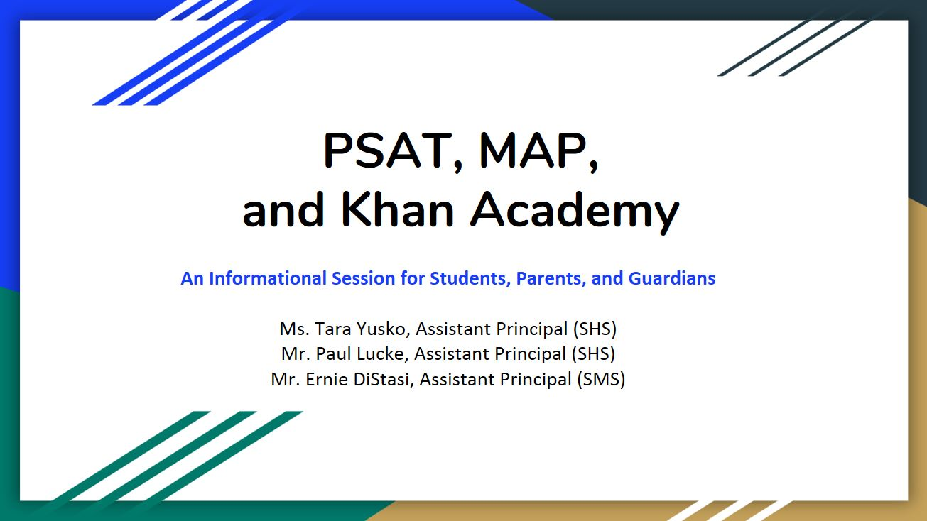 Information Session on PSAT, MAP, KHAN Academy